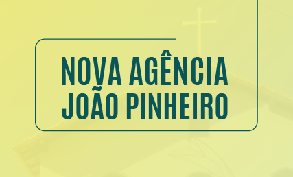 NOVA AGÊNCIA EM JOÃO PINHEIRO